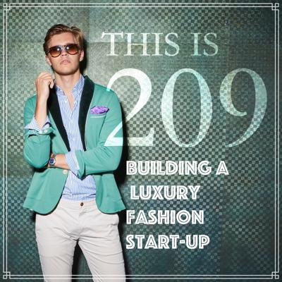 This Is 209: Building a Luxury Fashion Start-Up