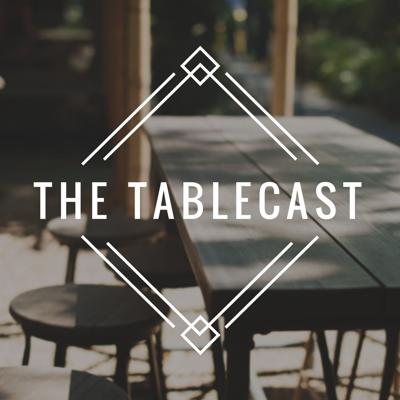 The Tablecast