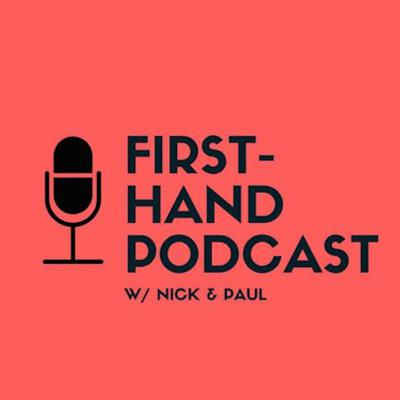 First-Hand Podcast