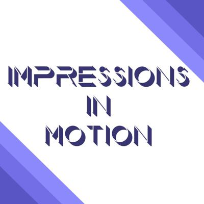 Impressions In Motion