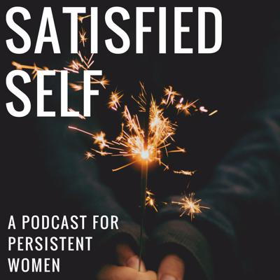 Satisfied Self Podcast