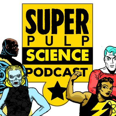 Super Pulp Science Podcast