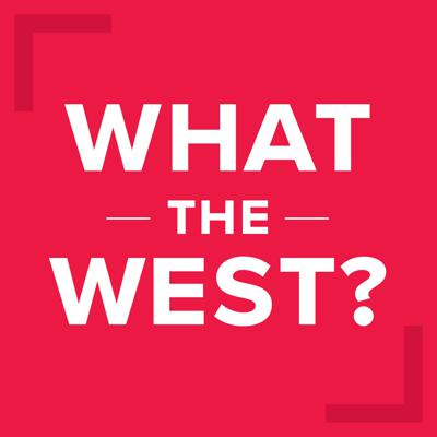 What the West?