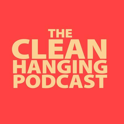 Clean Hanging Podcast
