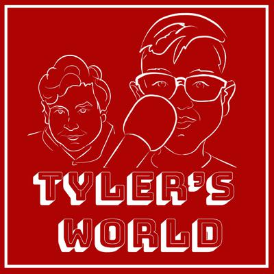 Tyler's World The Podcast