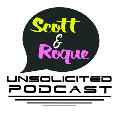 Scott and Roque Unsolicited
