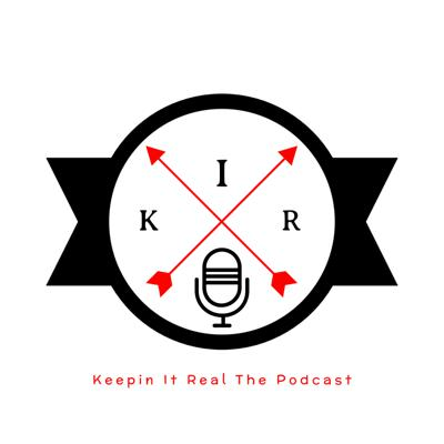 Keepin It Real The Podcast
