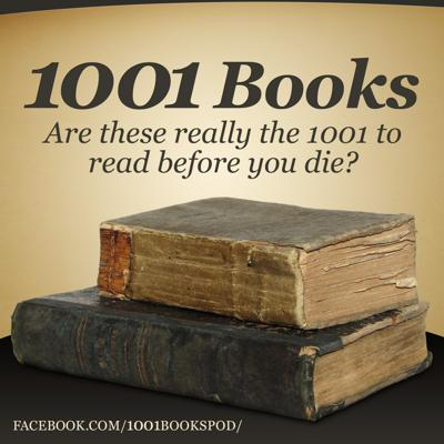Welcome to 1001books! The podcast where we talk about the 1001 books you are supposed to read before you die and decide if they are really worth your time.