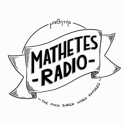 Mathetes Radio exists to point the Church to the Word of God and to point the world to Jesus through the Gospel!