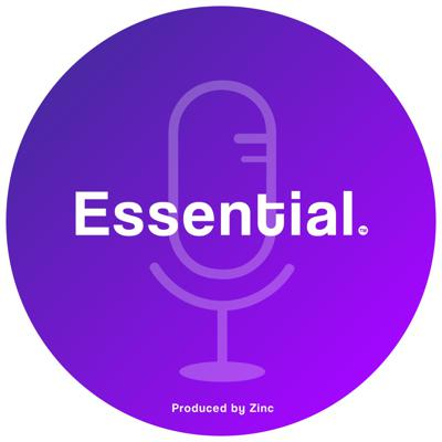 The Essential Podcast, hosted by Zinc CEO, Stacey Epstein, features conversations with leaders from various industries and backgrounds, addressing communication in the workplace. From emerging tech to real-world learnings, Essential dives into the people, processes, and cultures behind how we communicate at work––taking a first-hand look at how organizations can use better communication to achieve measurable business results.