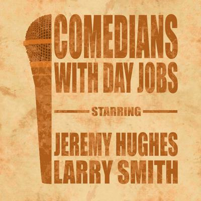 Comedians With Day Jobs