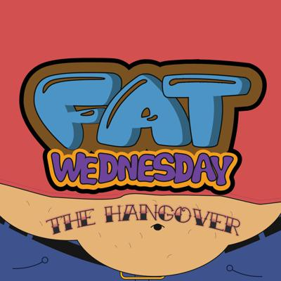Fat Wednesday: The Hangover