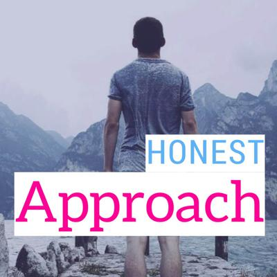 Honest Approach Podcast