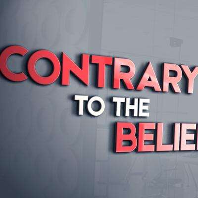 Contrary to the Belief Podcast Ep. 1