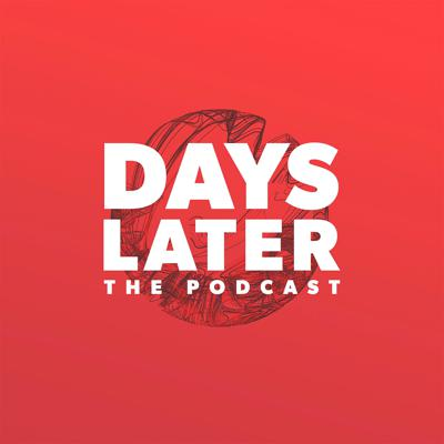 Podcast by Days Later The Podcast