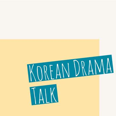 Korean Drama Talk