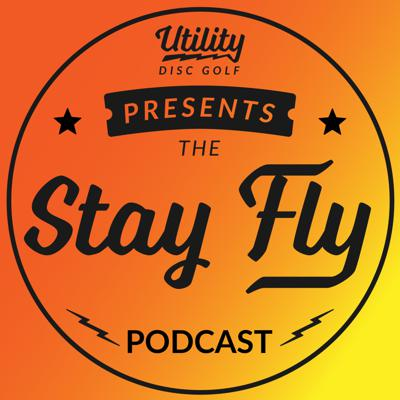 STAY FLY PODCAST