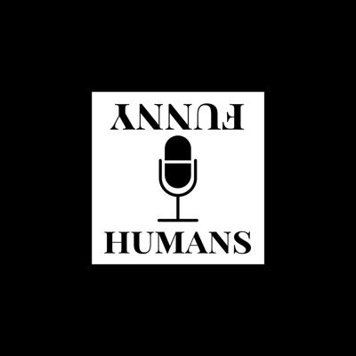 Funny Humans Podcast