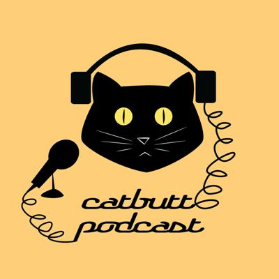 CatButt Podcasts