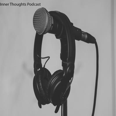 Inner Thoughts Podcasts