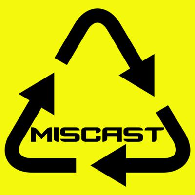 Miscast Podcast