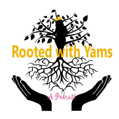 Rooted with Yams