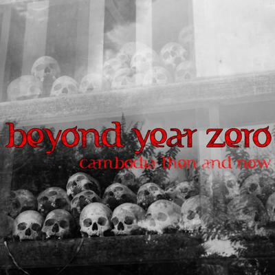 Beyond Year Zero: Cambodia Then and Now