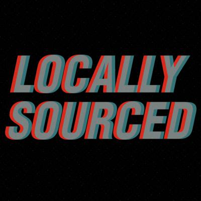 Locally Sourced Podcast