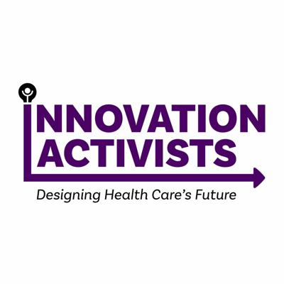 Innovation Activists: Designing Health Care's Future