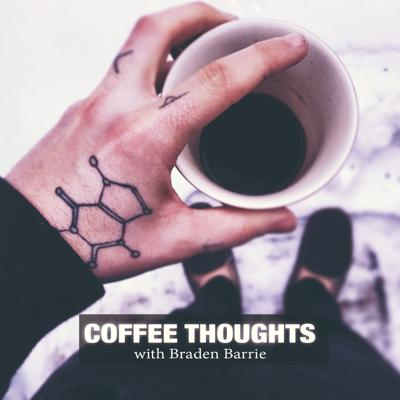 Coffee Thoughts Podcast