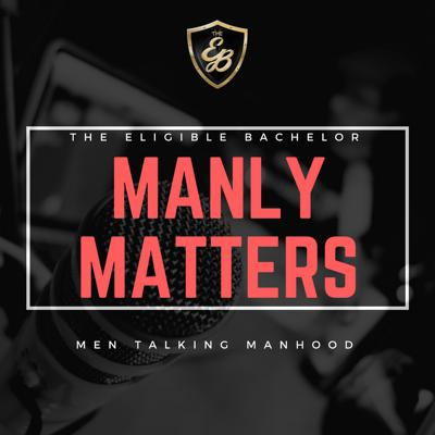 Manly Matters Podcast