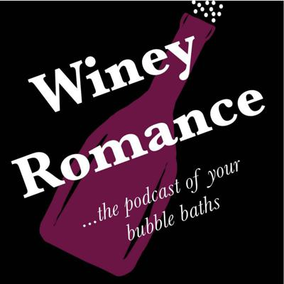 Drinking wine and dishing on romance. The podcast of your bubblebaths.