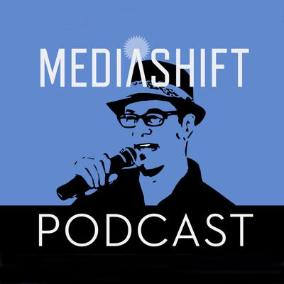 MediaShift Podcast