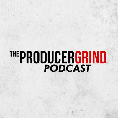 Producergrind Podcast