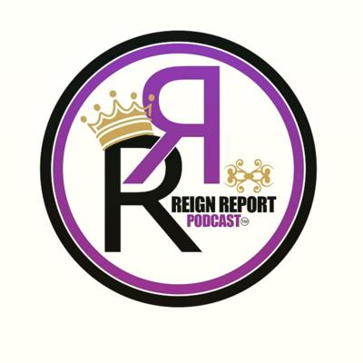 Reign Report Podcast
