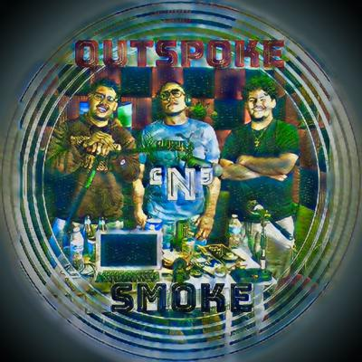 OutSpoke 'N' Smoke Podcast