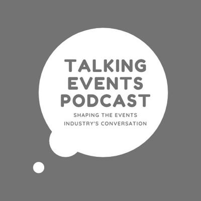 Talking Events | Shaping the Events Industry's Conversation