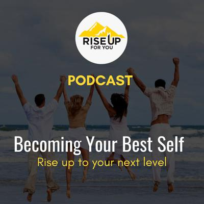 The Rise Up For You podcast is here to serve you and stand alongside your journey to becoming your best self. Through speaking with industry experts, authors, and amazing individuals throughout the world who have a message to share, we are bringing you empowerment, inspiration, and strategies that you can instantly implement in your professional and personal life.