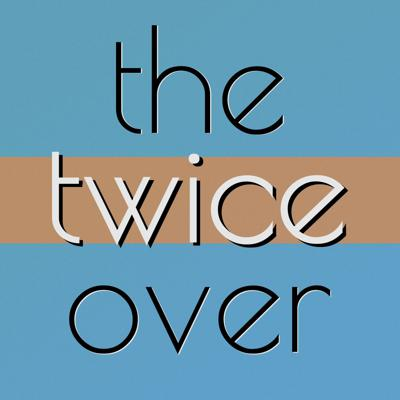 The Twice Over Movies Podcast