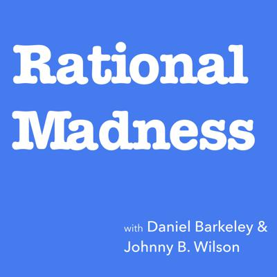 Rational Madness