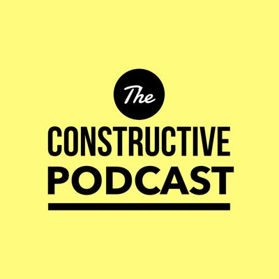 The Constructive Podcast
