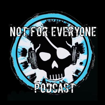 Not For Everyone Podcast