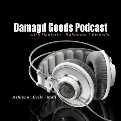 Damagd Goods Podcast