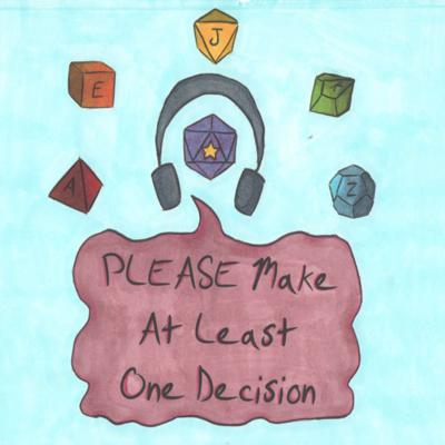 Please Make At Least One Decision DnD