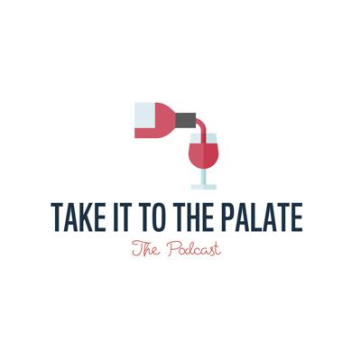 Take it to the Palate Podcast