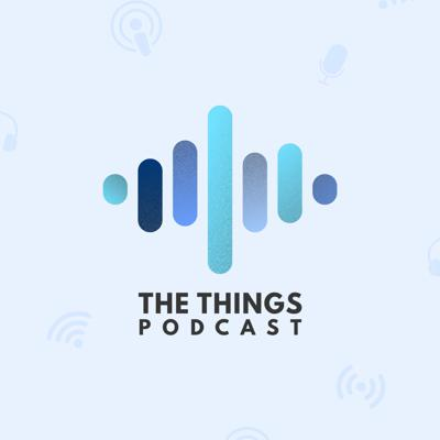 The Things Podcast