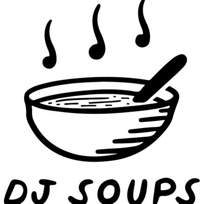 What's the Soup? With DJ Soups
