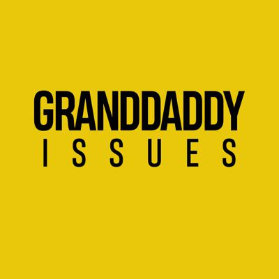 Granddaddy Issues