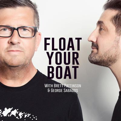 """WHAT FLOATS YOUR BOAT? We dig deep into people's dreams, passions and desires in an effort get to the bottom of that age old question; a question that has initiated a world-wide phenomenon known as the Self-help industry.  On Float your Boat you will hear real people sharing their phenomenal stories of tragedy and success and back again. We interview the well known and the not so well known.  Anyone with a great story really!  Your hosts George Sabados and Brett Pattinson use their uniquely laid back, candid and humorous approach to try and answer that big question – """"What truly makes you happy?""""  So hop on board and strap yourself in and find out what it takes to Float your Boat."""