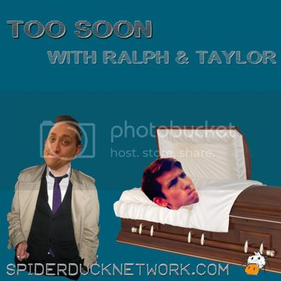 Welcome to the Too Soon with Ralph and Taylor podcast. This is a show about the world, the news and pop politics with opinions given by two people that have NO business talking about any of it.